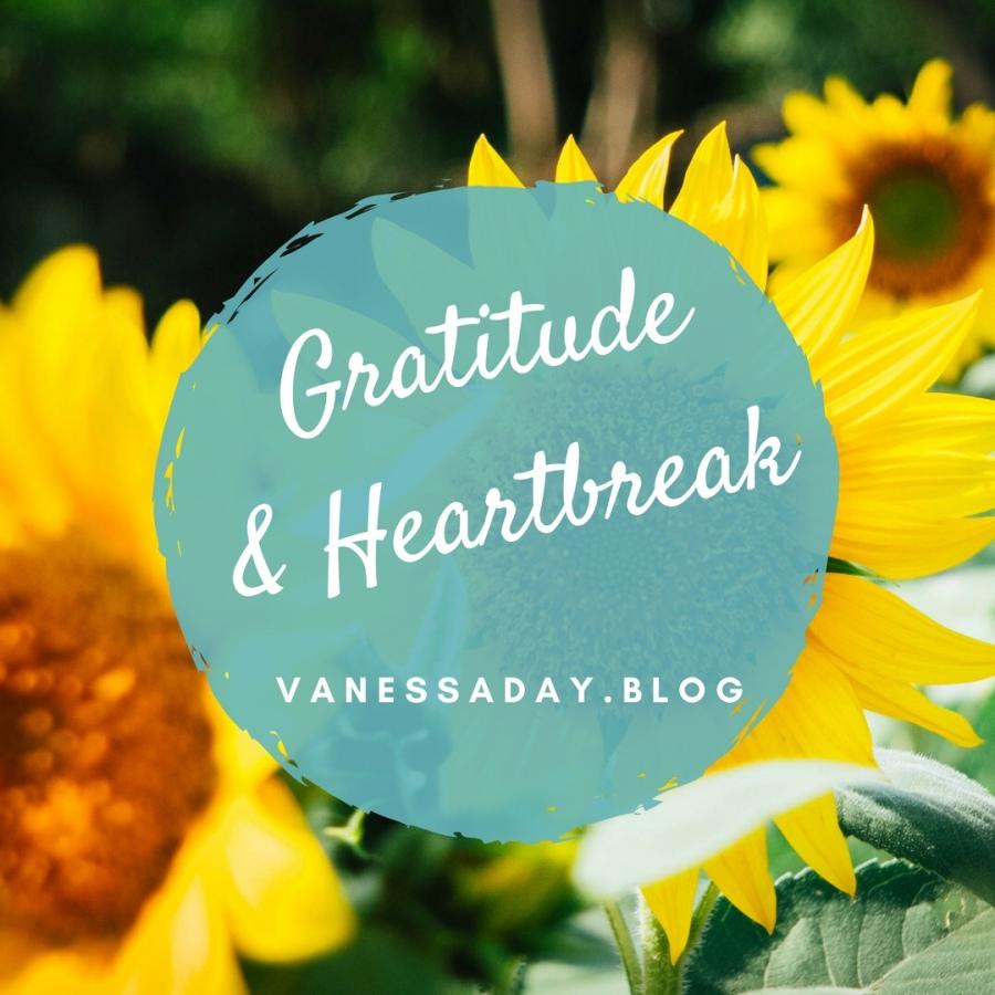 Gratitude & Heartbreak